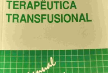 Livro Terapêutica Transfusional – Manual Para Médicos Aabb