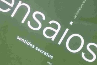 Livro Sentidos Secretos Ensaios De Literatura Brasileira